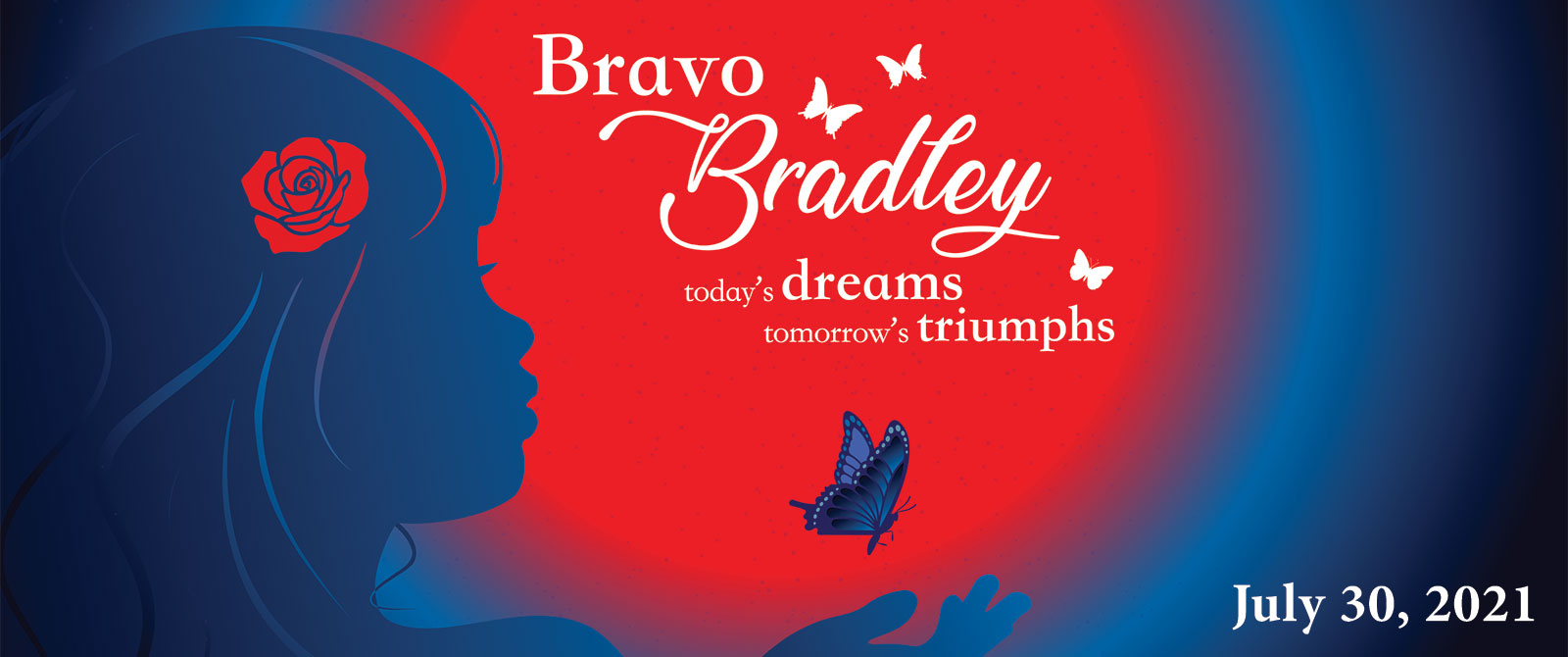 Bravo Bradley: Today's Dreams, Tomorrow's Triumphs