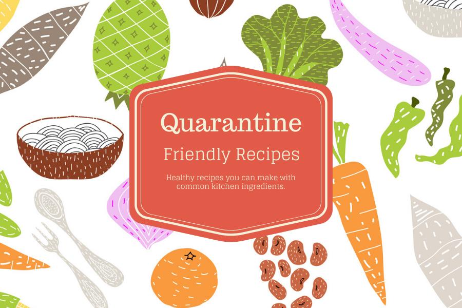 quarantine friendly recipes graphic